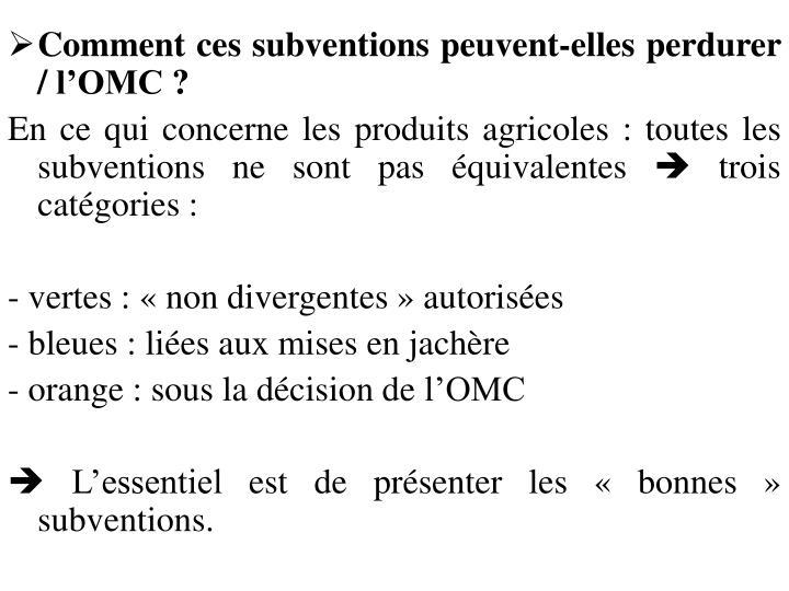 Comment ces subventions peuvent-elles perdurer / l'OMC?