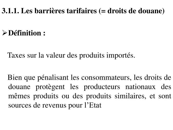 3.1.1. Les barrières tarifaires (= droits de douane)