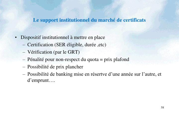 Le support institutionnel du marché de certificats