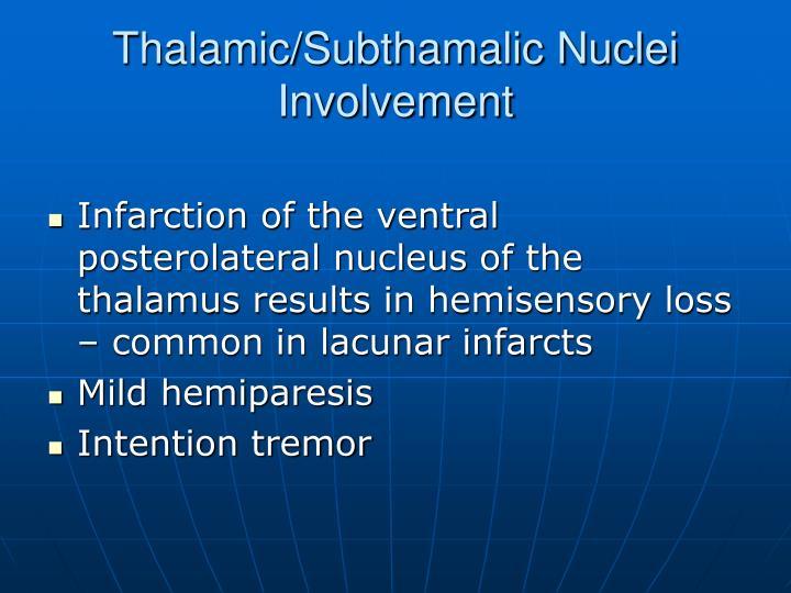 Thalamic/Subthamalic Nuclei Involvement