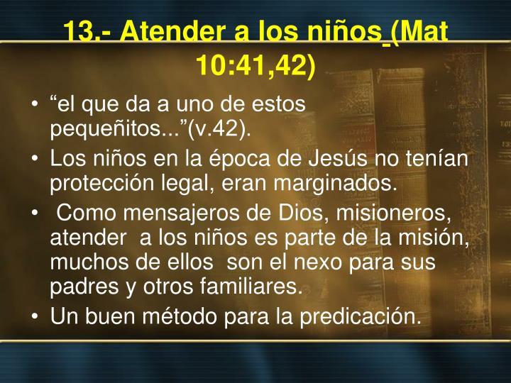 13.- Atender a los niños