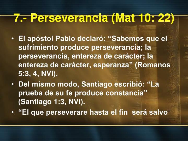 7.- Perseverancia (Mat 10: 22)