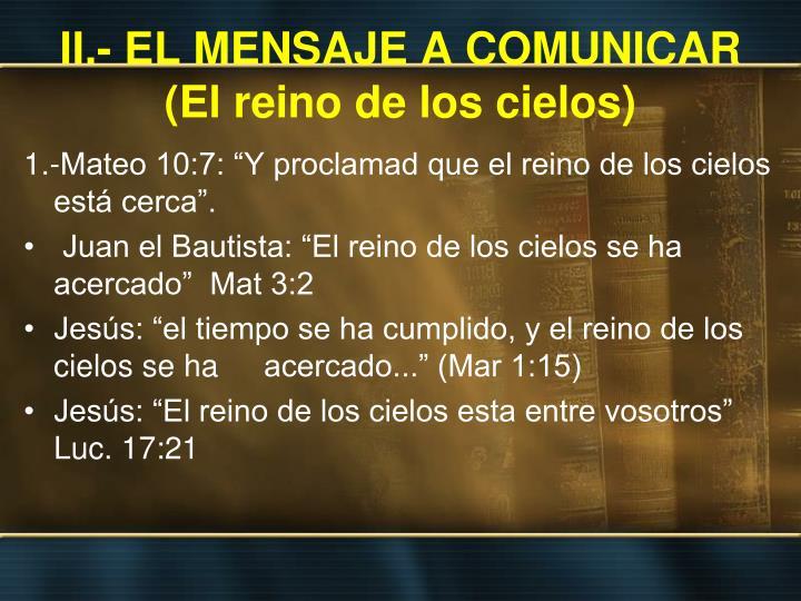II.- EL MENSAJE A COMUNICAR (El reino de los cielos)