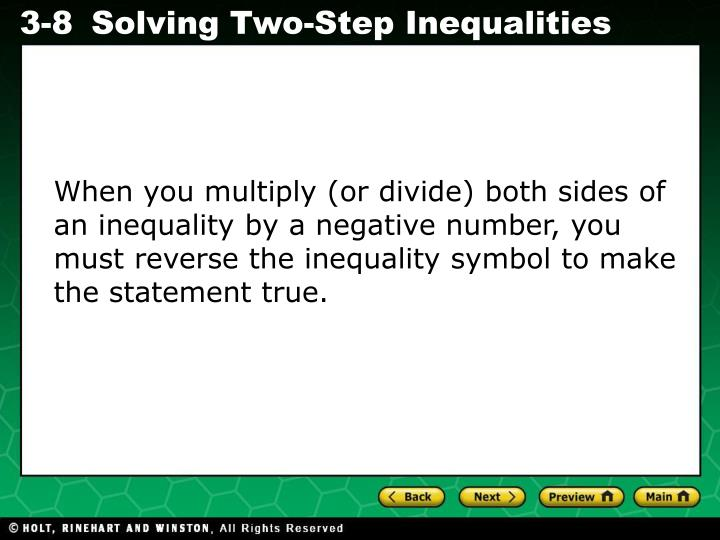 When you multiply (or divide) both sides of an inequality by a negative number, you must reverse the inequality symbol to make the statement true.