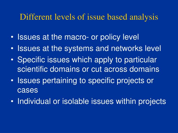 Different levels of issue based analysis