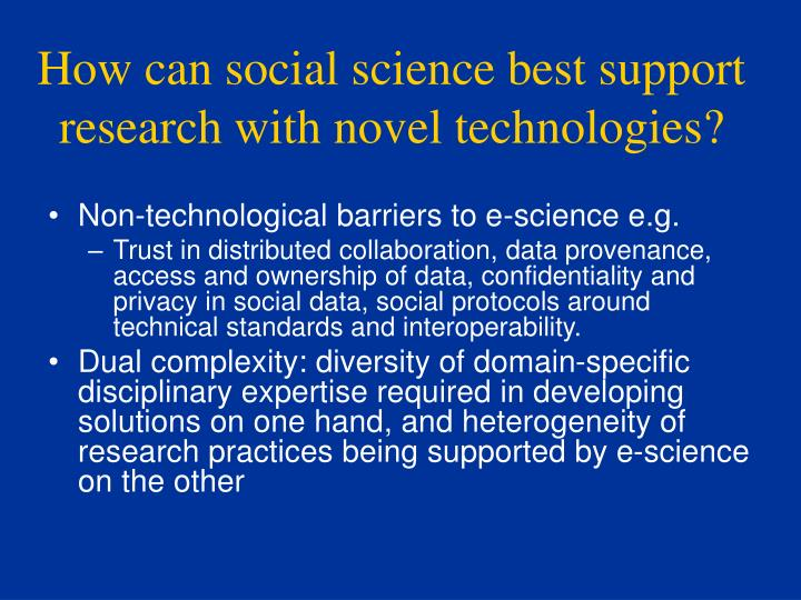 How can social science best support research with novel technologies?