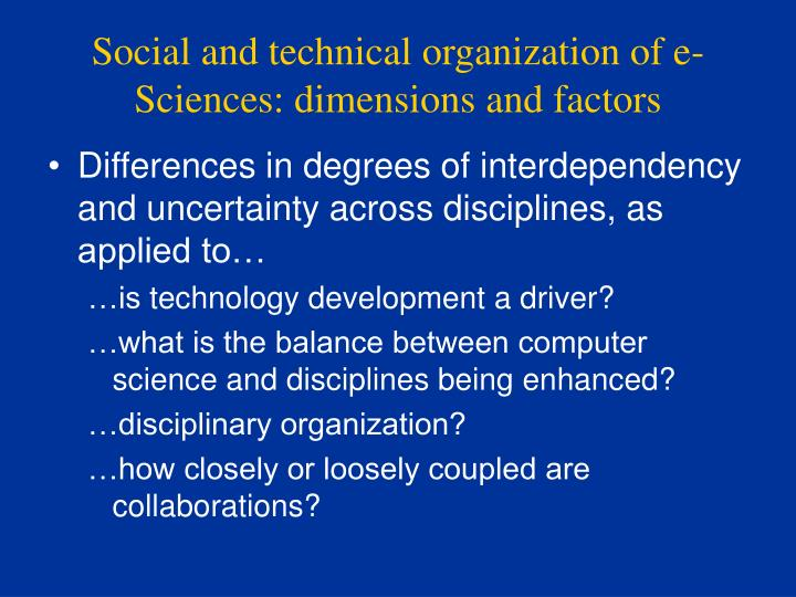 Social and technical organization of e-Sciences: dimensions and factors