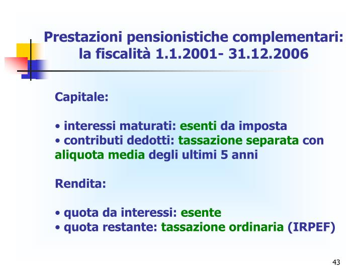 Prestazioni pensionistiche complementari: la fiscalità 1.1.2001- 31.12.2006