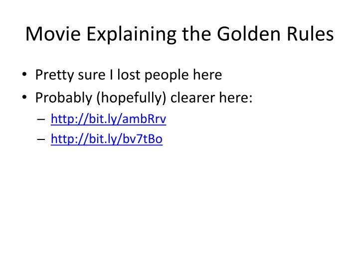 Movie Explaining the Golden Rules