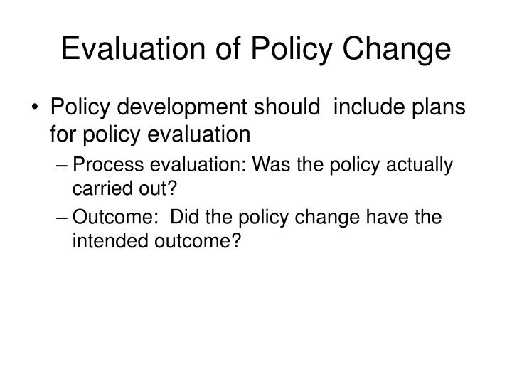 Evaluation of Policy Change