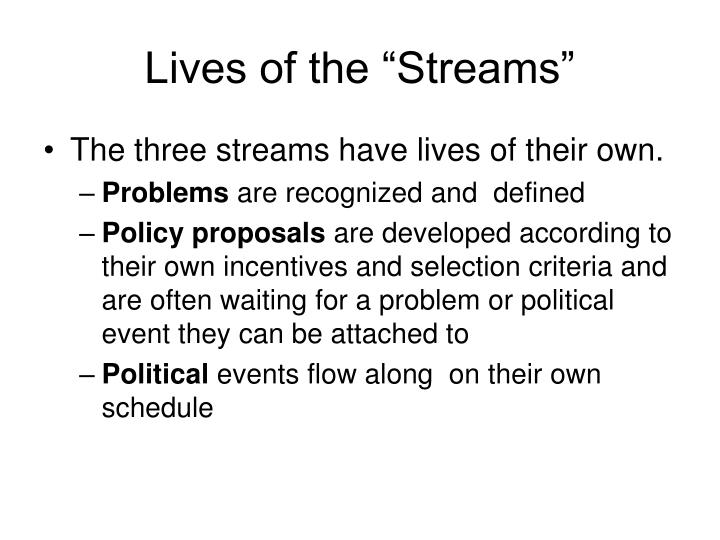 "Lives of the ""Streams"""