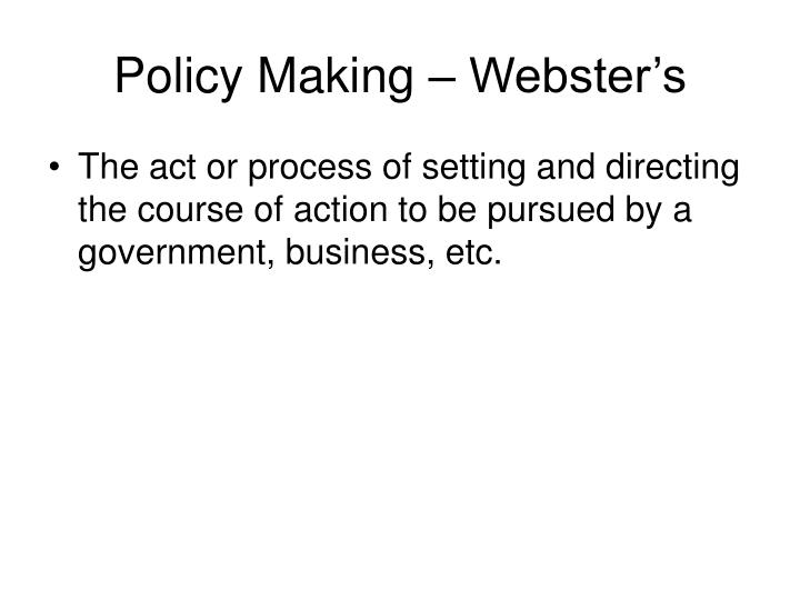Policy Making – Webster's