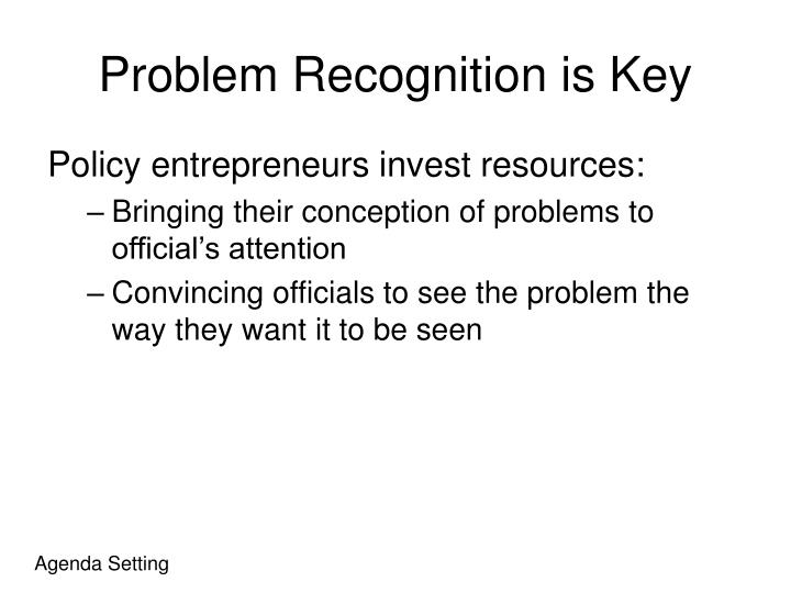 Problem Recognition is Key