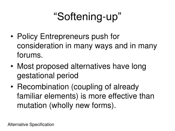 """Softening-up"""