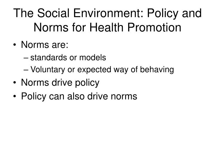 The Social Environment: Policy and Norms for Health Promotion