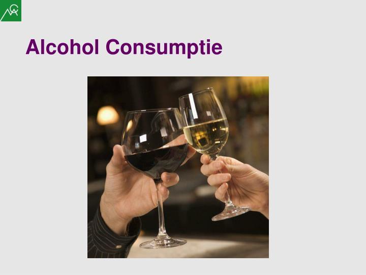 Alcohol Consumptie