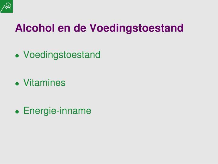 Alcohol en de Voedingstoestand