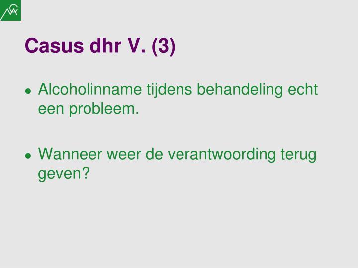 Casus dhr V. (3)