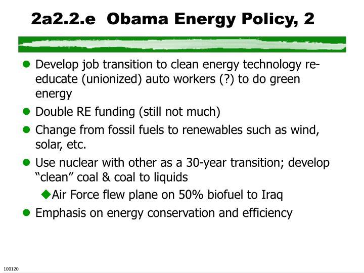2a2.2.e  Obama Energy Policy, 2