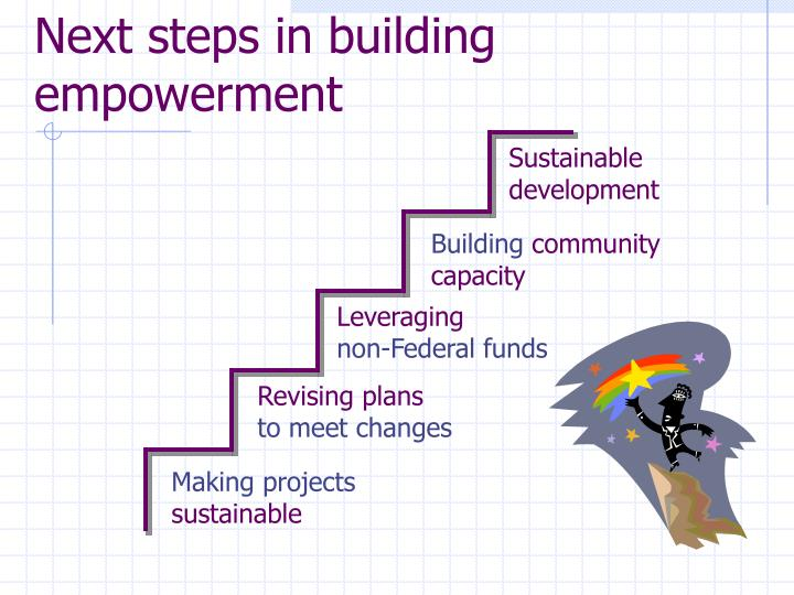 Next steps in building empowerment