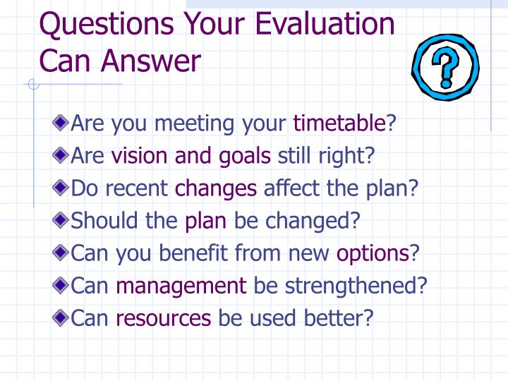 Questions Your Evaluation