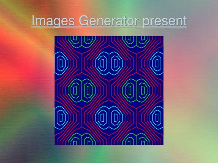 Images Generator present