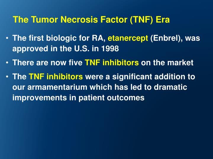 The Tumor Necrosis Factor (TNF) Era