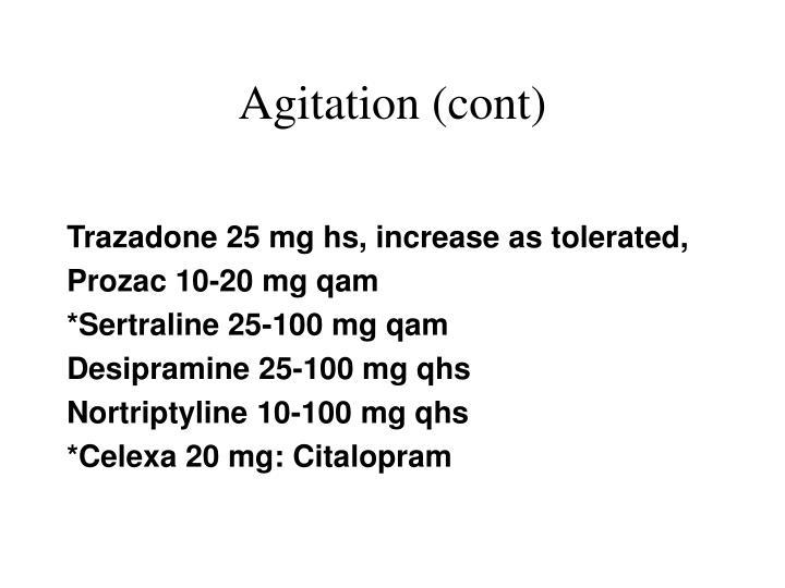 Agitation (cont)