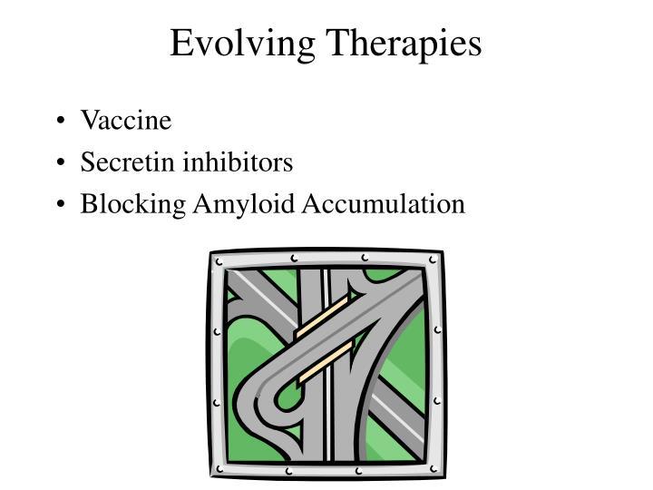 Evolving Therapies