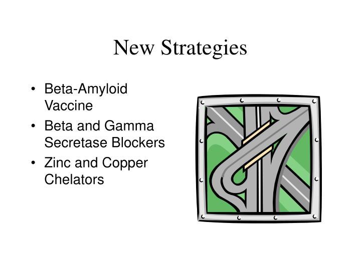 New Strategies