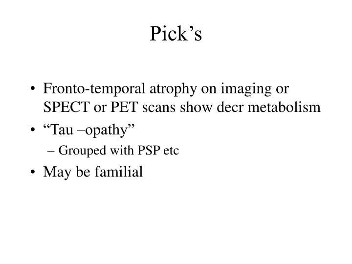 Pick's