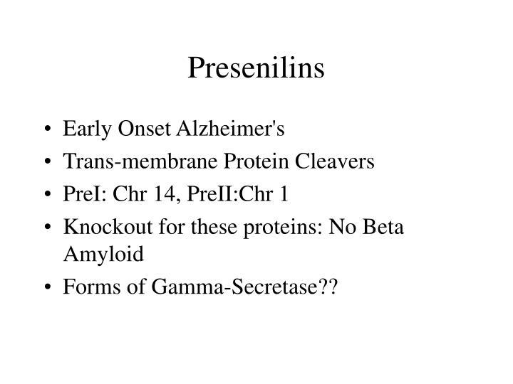 Presenilins