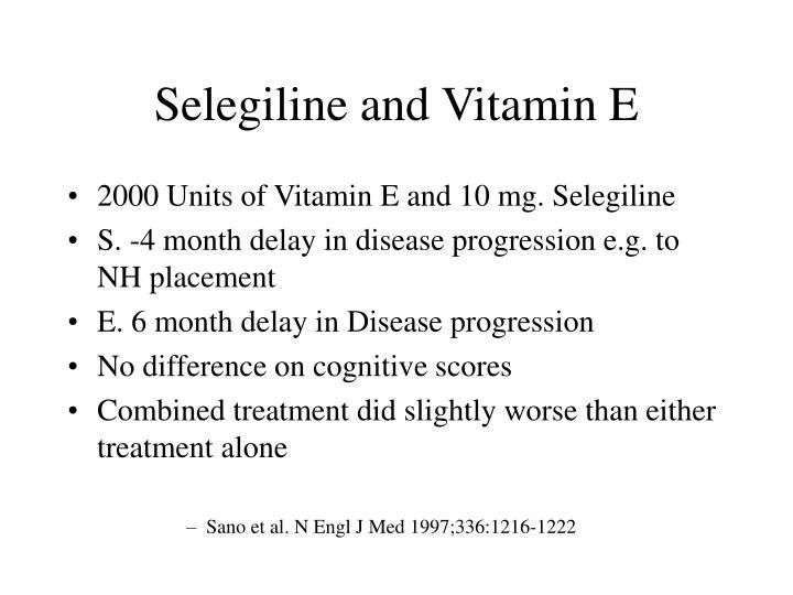 Selegiline and Vitamin E