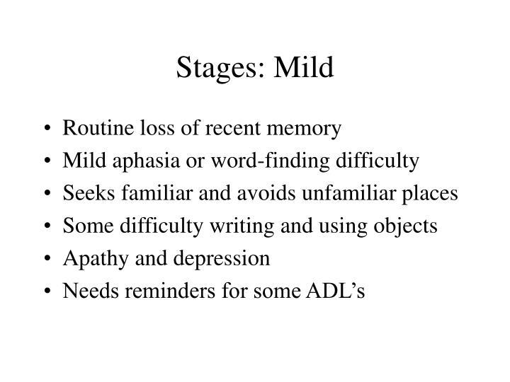 Stages: Mild