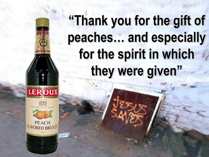 """Thank you for the gift of peaches… and especially for the spirit in which they were given"""