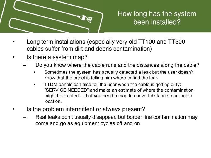 How long has the system been installed?