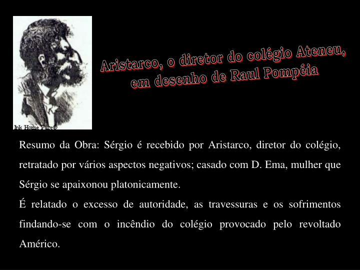 Aristarco, o diretor do colégio Ateneu,