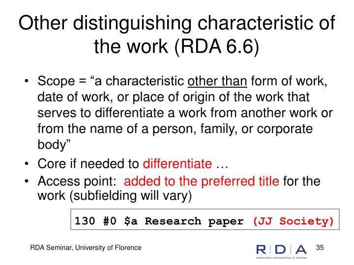 Other distinguishing characteristic of the work (RDA 6.6)