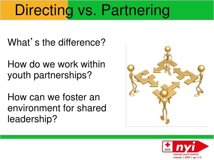 Directing vs. Partnering