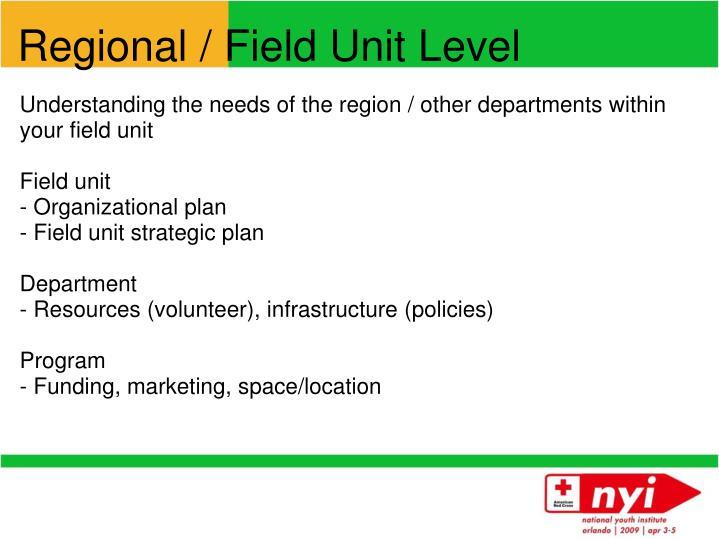 Regional / Field Unit Level
