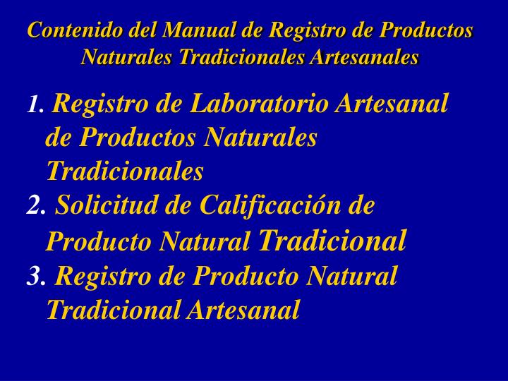 Contenido del Manual de Registro de Productos Naturales Tradicionales Artesanales