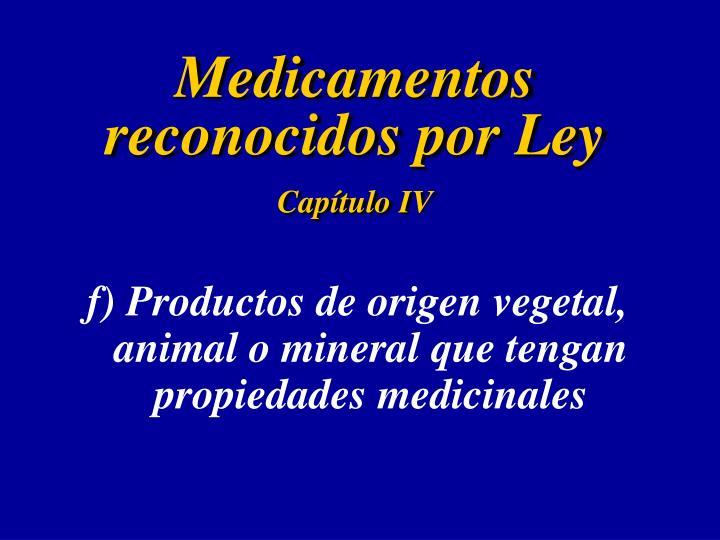 Medicamentos reconocidos por Ley
