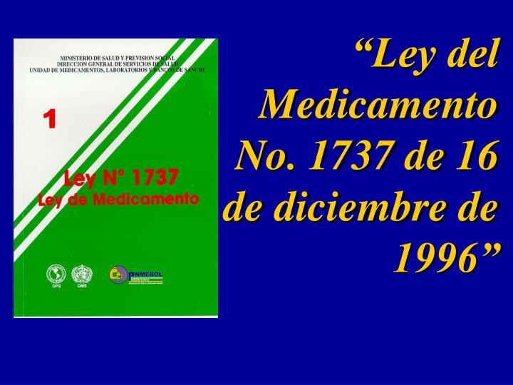 """Ley del Medicamento No. 1737 de 16 de diciembre de 1996"""