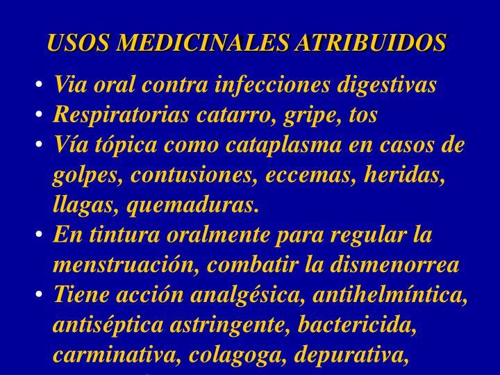 USOS MEDICINALES ATRIBUIDOS