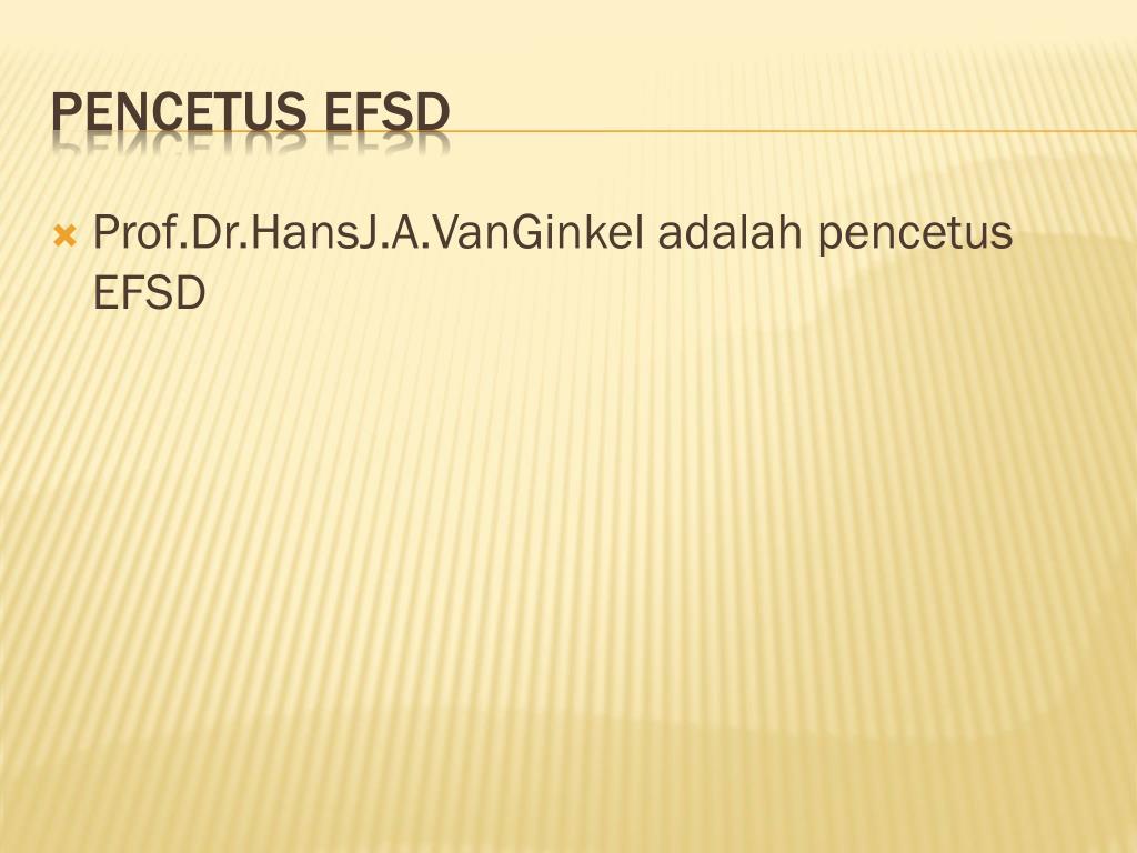 Prof.Dr.HansJ.A.VanGinkel adalah pencetus EFSD