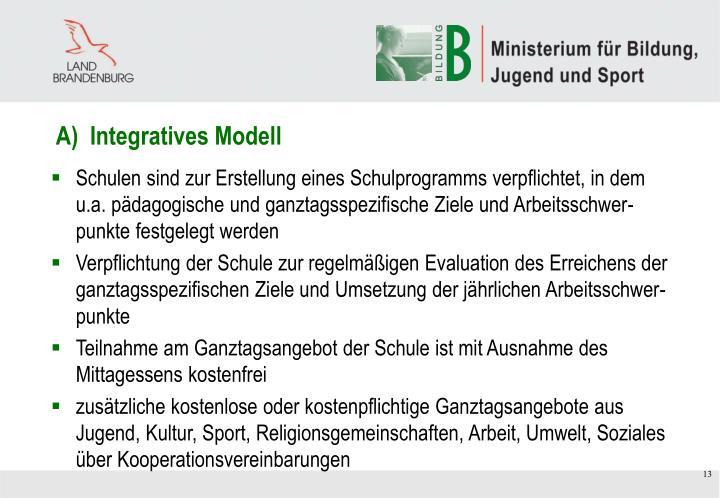 A)  Integratives Modell