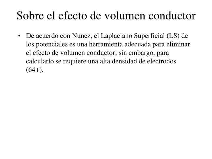 Sobre el efecto de volumen conductor