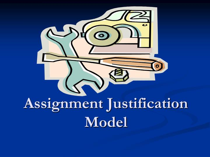 Assignment Justification Model