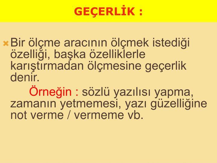 GEÇERLİK :
