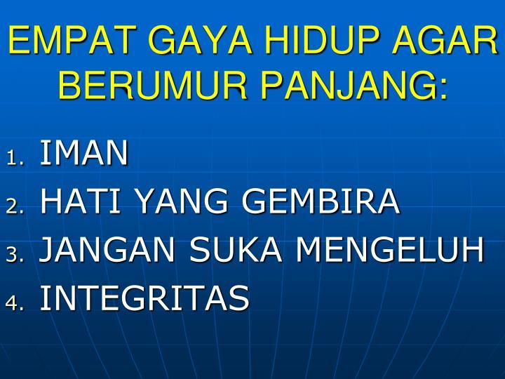 EMPAT GAYA HIDUP AGAR BERUMUR PANJANG: